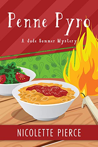 Penne Pyro: A delicious cozy mystery (A Jade Sommer Mystery Book 2) by [Nicolette Pierce]