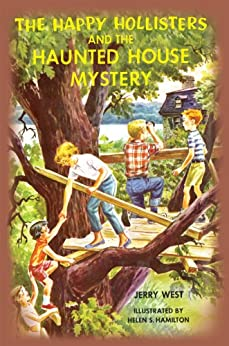 The Happy Hollisters and the Haunted House Mystery: (Volume 21) by [Jerry West, Helen S. Hamilton]