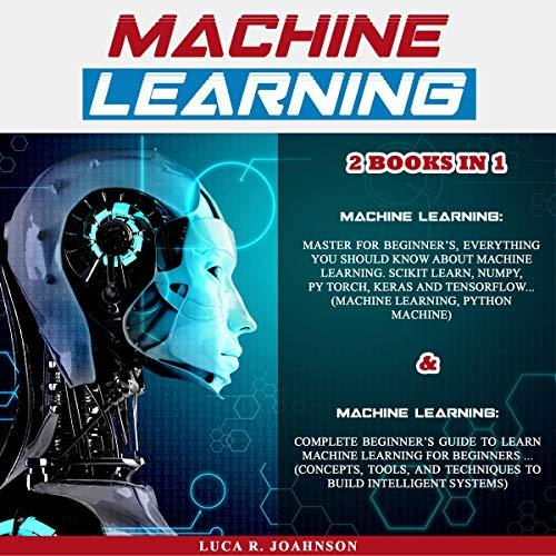 『Machine Learning: 2 Books in 1』のカバーアート