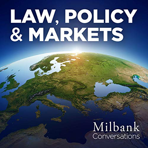 Law, Policy & Markets Podcast By Milbank cover art