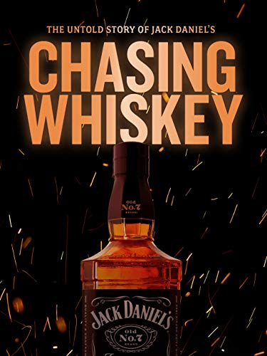 Chasing Whiskey: The Untold Story of Jack Daniel's