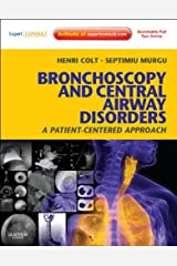 Bronchoscopy and Central Airway Disorders: A Patient-Centered Approach: Expert Consult Online Kindle Edition
