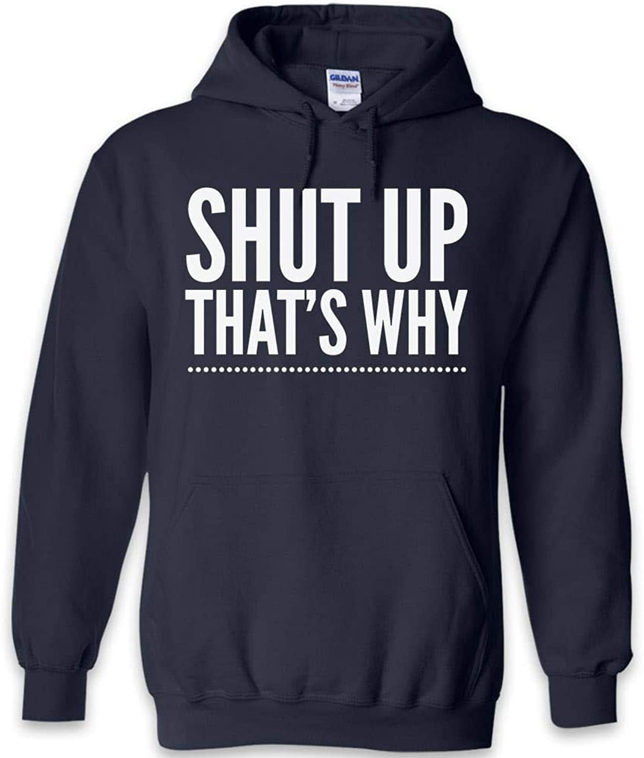 Teelaunch Shut up That's why Funny Hoodie   Black Navy Grey   S to 2XL