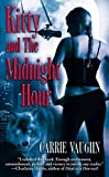 [Kitty and the Midnight Hour] (By: Carrie Vaughn) [published: December, 2005]