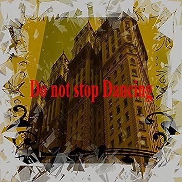 Do Not Stop Dancing