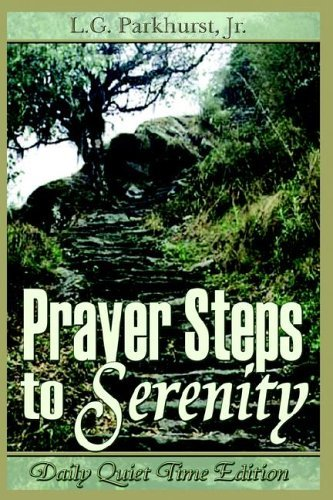[[Prayer Steps to Serenity Daily Quiet Time Edition]] [By: Parkhurst, Louis Gifford] [July, 2006]