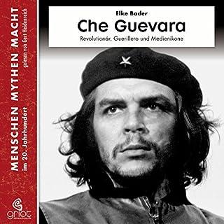 Che Guevara - Revolutionär, Guerillero und Medienikone     Menschen, Mythen, Macht              Autor:                                                                                                                                 Elke Bader                               Sprecher:                                                                                                                                 Gert Heidenreich                      Spieldauer: 2 Std. und 45 Min.     16 Bewertungen     Gesamt 4,2