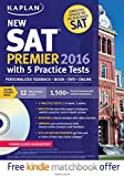 Kaplan New SAT Premier 2016 with 5 Practice Tests: Personalized Feedback + Book + Online + DVD +...