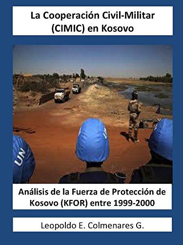 La Cooperación Civil-Militar (CIMIC) en Kosovo: Análisis de la Fuerza de Protección de Kosovo (KFOR) entre 1999-2000