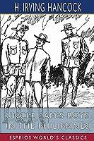 Uncle Sam's Boys in the Philippines (Esprios Classics)