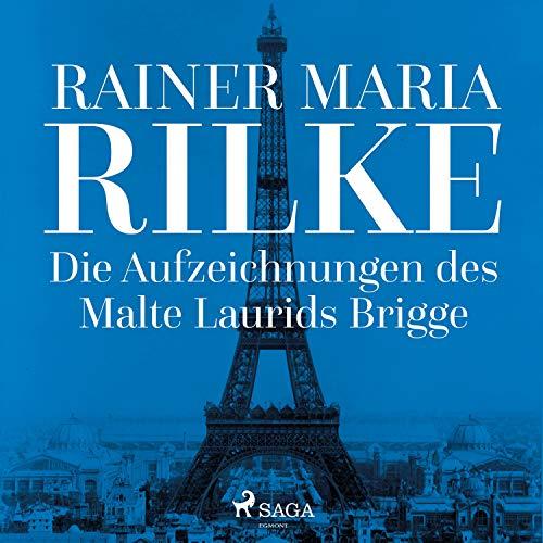 Die Aufzeichnungen des Malte Laurids Brigge Audiobook By Rainer Maria Rilke cover art