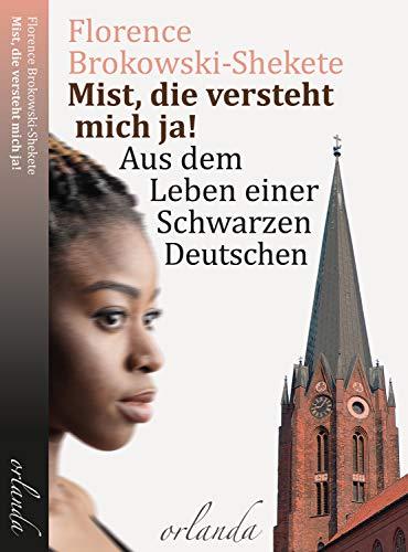 Mist, die versteht mich ja!: Aus dem Leben einer Schwarzen Deutschen