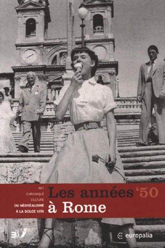 Europalia - Les Années Cinquante à Rome. Du neo-realisme au Dolce Vita: Europalia 2003 Italia (F) (French Edition)