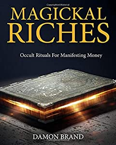 Free Download Magickal Riches: Occult Rituals For