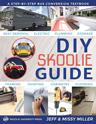 DIY Skoolie Guide: A Step-By-Step Bus Conversion Textbook