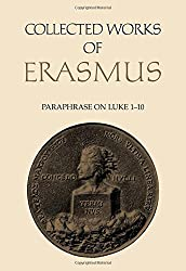 Collected Works of Erasmus: Paraphrase on Luke 1-10, Volume 47