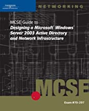 70-297: MCSE Guide to Designing a Microsoft Windows Server 2003 Active Directory and Network Infrastructure
