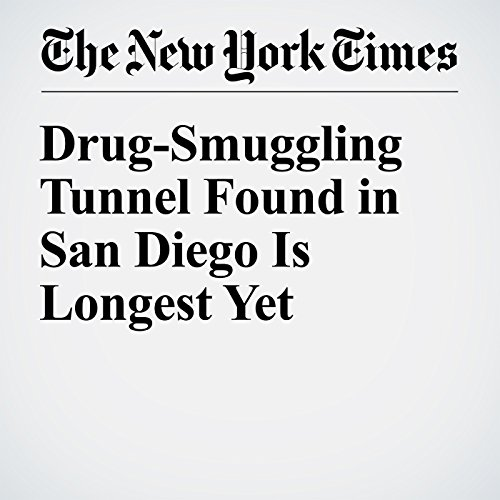 Drug-Smuggling Tunnel Found in San Diego Is Longest Yet cover art