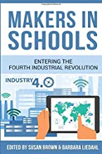 Makers in Schools: Entering the Fourth Industrial Revolution