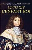 Louis XIV - L'enfant roi