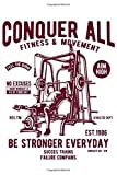 Conquer All Be Stronger Everyday Notebook Gift: Journal for Writing, College Ruled Size 6' x 9', 120 Page