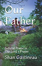 Our Father: Judicial Power in The Lord's Prayer