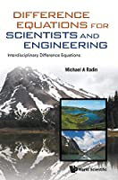 Difference Equations for Scientists and Engineering: Interdisciplinary Difference Equations