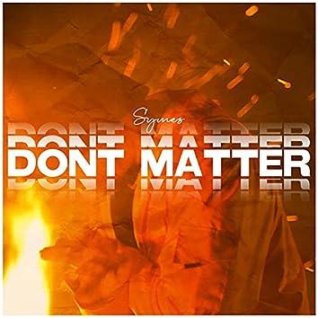 Dont Matter