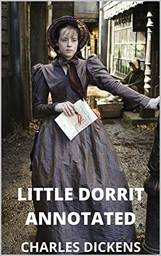 Little Dorrit Annotated (English Edition)