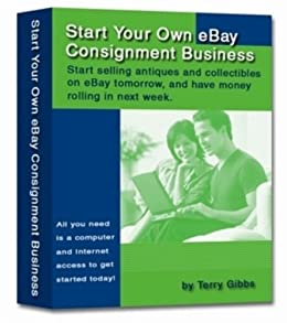 Amazon Com Complete Guide To Ebay Consignment Sales Ebook Gibbs Terry Kindle Store