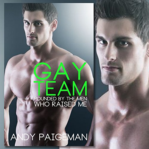 Gay Team: Pounded by the Men Who Raised Me audiobook cover art