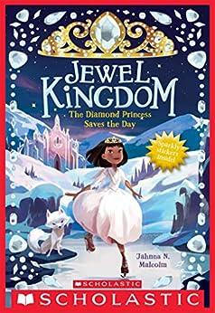 The  Diamond Princess Saves the Day (Jewel Kingdom #4) by [Jahnna N. Malcolm]