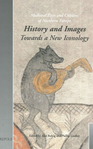History and Images: Towards a New Iconology: 5 (Medieval texts & cultures of Northern Europe)
