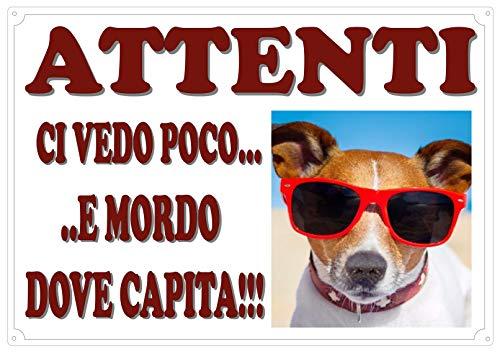 Cartello Targa ATTENTI AL CANE  da Cancello UMORISTICA (MORDO DOVE CAPITA) cm 30 x 21,5