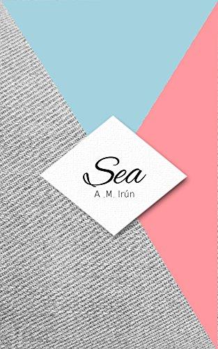 Sea: Otra novela lésbica con final feliz de A. M. Irún