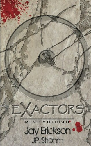 Exactors: Volume 1 (Tales from the Citadel)