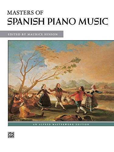 Masters of Spanish Piano Music (Alfred Masterwork Edition)