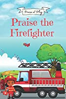 Praise the Firefighter (Praise at Play)