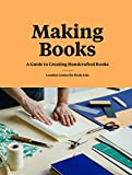 Making Books: A Guide to Creating Handcrafted Books (Creating Books, Bookmaking Book, DIY Introduction to Bookmaking)