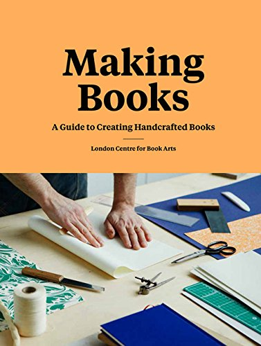 Compare Textbook Prices for Making Books: A Guide to Creating Handcrafted Books Creating Books, Bookmaking Book, DIY Introduction to Bookmaking Illustrated Edition ISBN 9781616896317 by London Centre for Book Arts