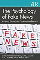 The Psychology of Fake News: Accepting, Sharing, and Correcting Misinformation Front Cover