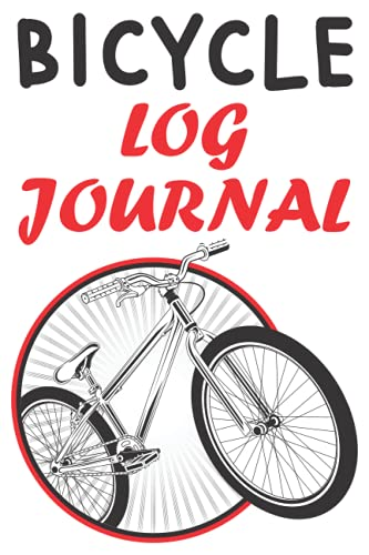 Bicycle Log Journal: Journal to Track Your Evolution and Set Goals, Bikers Journal