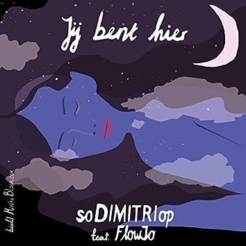 Jij Bent Hier (feat. FlowJo)