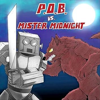 P.O.B. vs. Mister Midnight