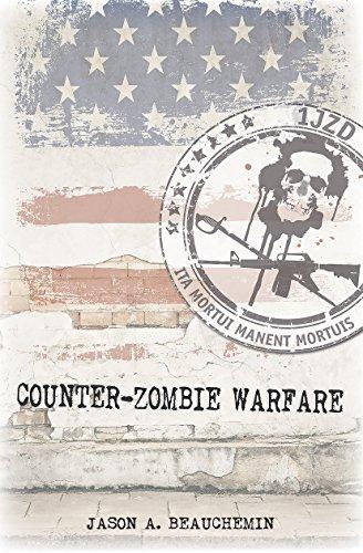 Counter-Zombie Warfare by [Jason A Beauchemin]