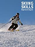 Skiing Skills - Beginners and Beyond