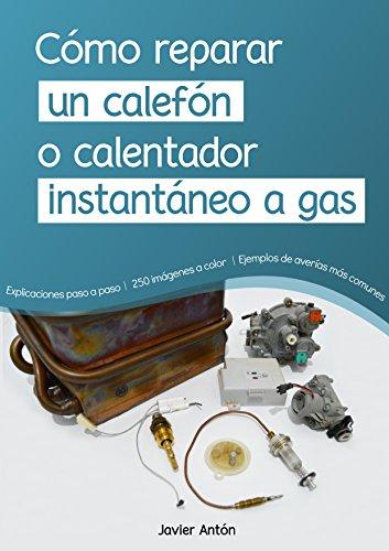 Como reparar un calefon o calentador instantaneo a gas