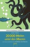 20000 Meilen unter den Meeren. Mit einem Vorwort von Andreas Eschbach: Arena Kinderbuch-Klassiker