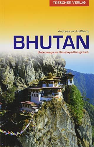 Reiseführer Bhutan: Unterwegs im Himalaya-Königreich (Trescher-Reiseführer)