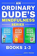 An Ordinary Dude's Mindfulness Series (Books 1-3)